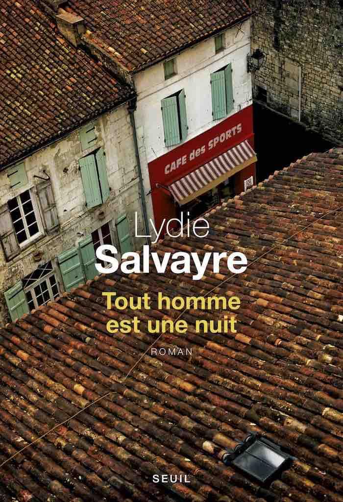Lydie Salvayre tout homme est une nuit