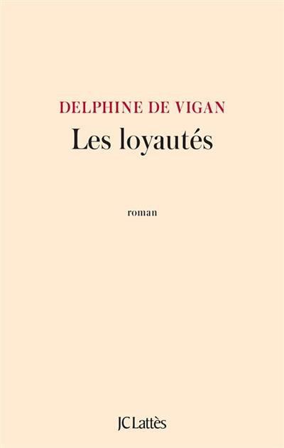 LOYAUTÉS DELPHINE DE VIGAN