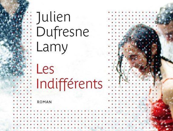 LES INDIFFÉRENTS UN ROMAN DE JULIEN DUFRESNE-LAMY