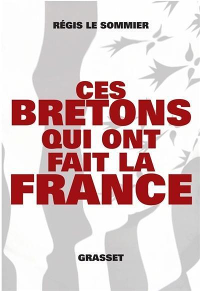 ces Bretons qui ont fait la France