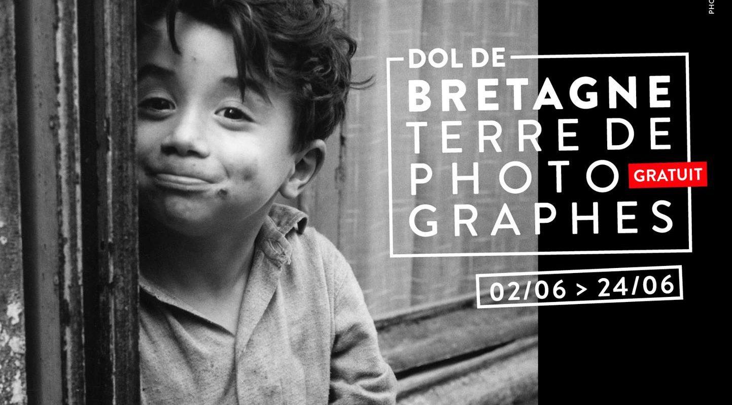 DOL DE BRETAGNE. BRETAGNE TERRE DE PHOTOGRAPHES DU 2 AU 24 JUIN 2018