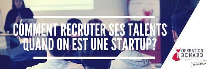 Comment recruter ses talents quand on est une startup ?