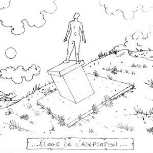 Éloge de l'adaptation - de Philippe Ramette