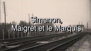 PROJECTION SIMENON, MAIGRET ET LE MARQUIS.