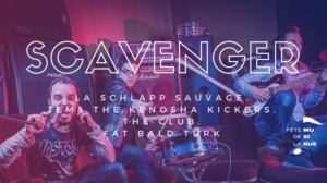 Scavanger + Fat Bald Turk + La Schlapp Sauvage + The Club + JEM