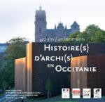 EXPOSITION : 40 ANS / 40 BATIMENTS, HISTOIRE(S) D'ARCHI(S) EN OCCITANIE