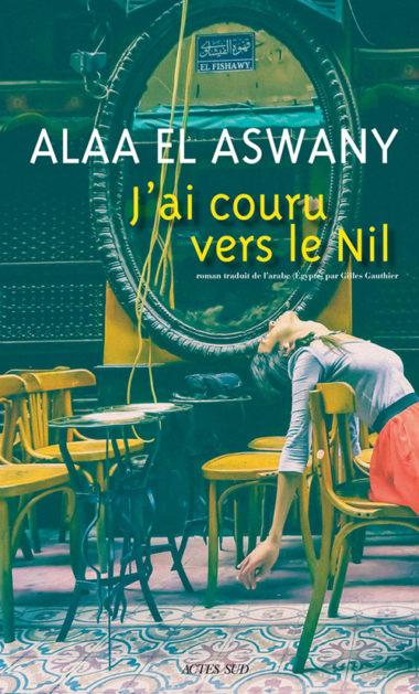 couru vers le Nil Alaa El Aswany