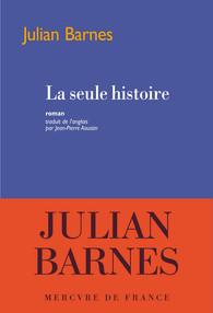 Julian Barnes La seule histoire