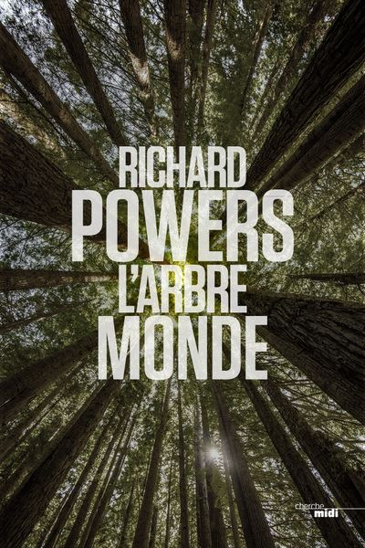 Richard Powers L'arbre monde