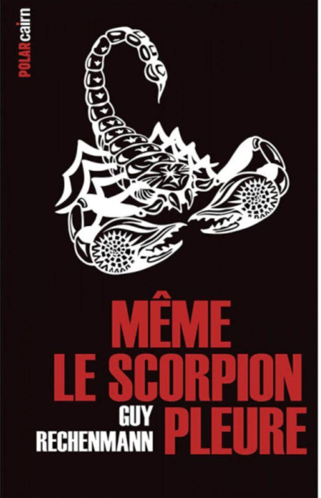 scorpion pleure guy rechenmann