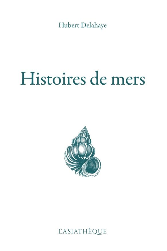 HISTOIRES DE MERS DELAHAYE