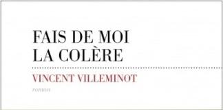 Vincent Villeminot FAIS DE MOI LA COLERE