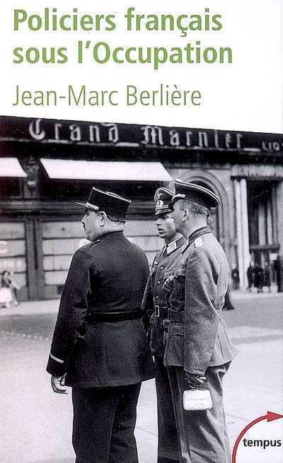 Jean-Marc Berlière histoire de l'occupation et de la police