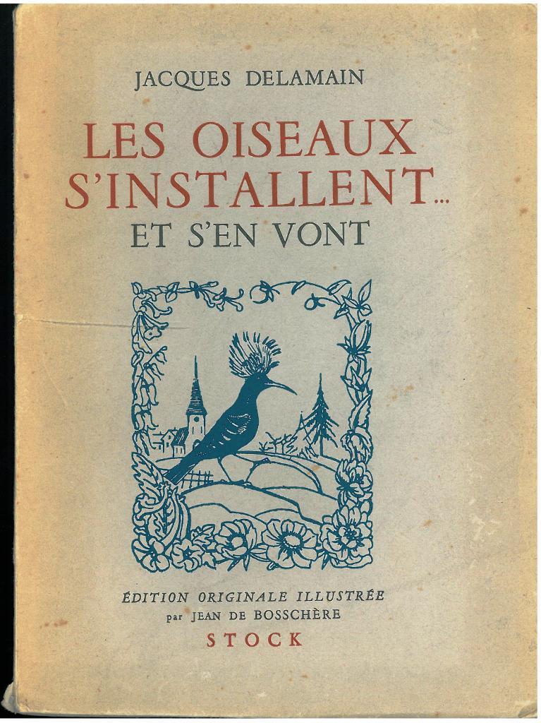 Delamain, Les Oiseaux s'installent et s'en vont
