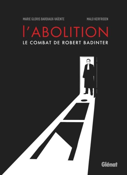 L'abolition Marie Gloris-Bardiaux-Vaïente et Malo Kerfriden Glénat