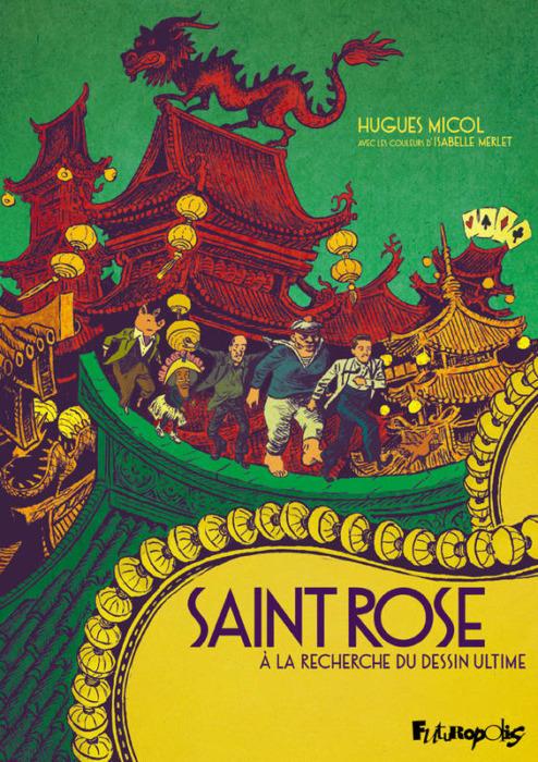 Saint Rose À la recherche du dessin ultime Hugues Micol Futuropolis