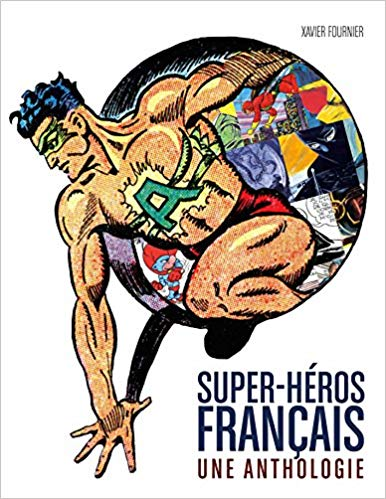 Xavier Fournier Super-héros français, anthologie