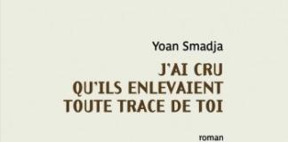 J'ai cru qu'ils enlevaient toute trace de toi Yoan Smadja