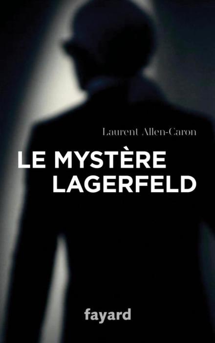 Laurent Allen-Caron Le Mystère Lagerfeld