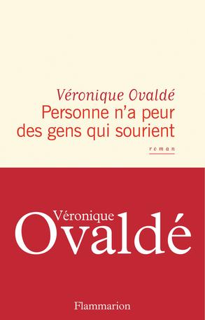 Personne n'a peur des gens qui sourient Véronique Ovaldé