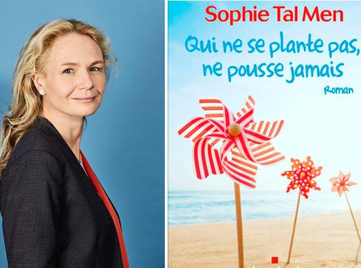 Sophie Tal Men Qui ne se plante pas ne pousse jamais