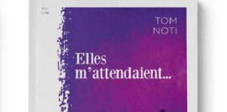 TOM NOTI ELLES M'ATTENDAIENT