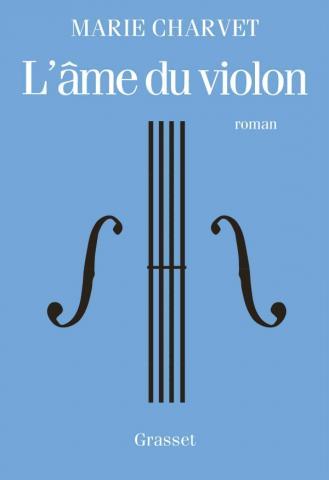 Marie Charvet L'âme du violon