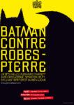 Batman contre Robespierre Théâtre des Gémeaux
