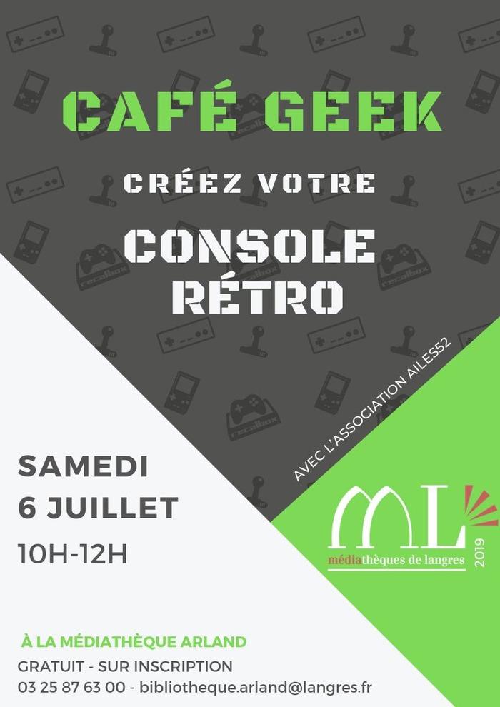 Café Geek : Créez votre console rétro Médiathèque Marcel Arland