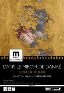 """Exposition """"Dans le miroir de Danaé - oeuvres de Belugou"""" Maison de l'Armateur"""