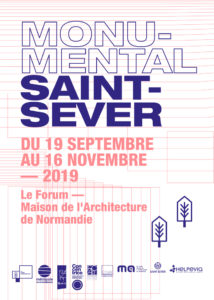 Exposition : Monumental Saint-Sever ! Maison de l'architecture de Normandie - le Forum