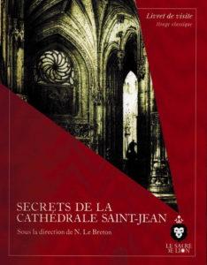Les secrets de la cathédrale Saint-Jean Primatiale Saint-Jean-Baptiste