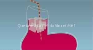 L'été à la Cité du Vin La Cité du Vin