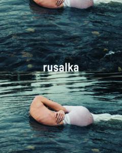 Rusalka Opéra national du Rhin