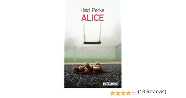 ALICE D'HEIDI PERKS UN THRILLER AU SUSPENSE PERMANENT