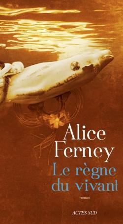 alice ferney le règne du vivant