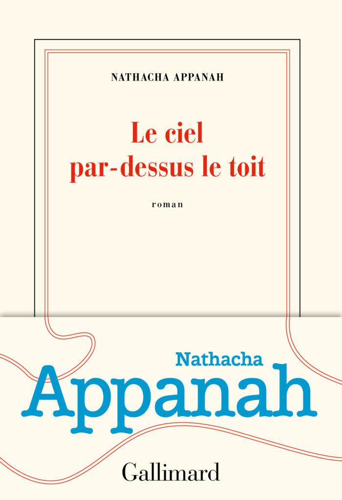 LE CIEL EST PAR DESSUS LE TOIT NOUVEAU ROMAN DE NATHACHA APPANAH