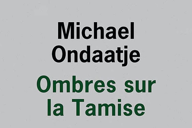 OMBRES SUR LA TAMISE ONDAATJE