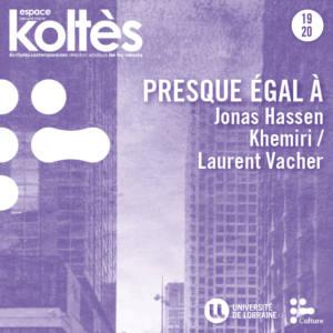 PRESQUE ÉGAL À JONAS HASSEN KHEMIRI / LAURENT VACHER