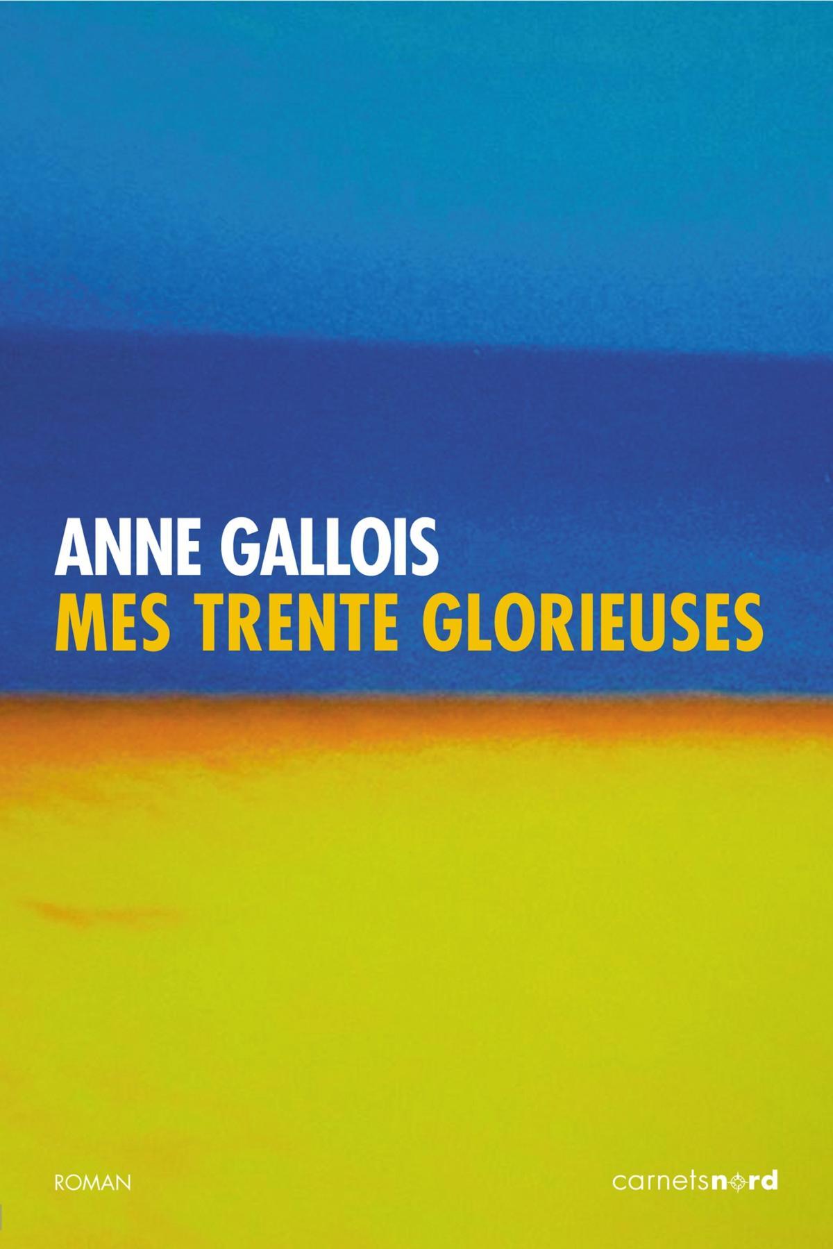 MYTHE OU AGE D'OR ? ANNE GALLOIS NOUS CONTE SES TRENTE GLORIEUSES