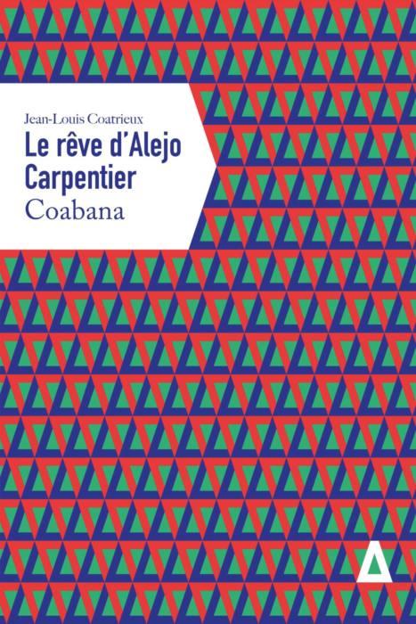 Le rêve d'Alejo Carpentier