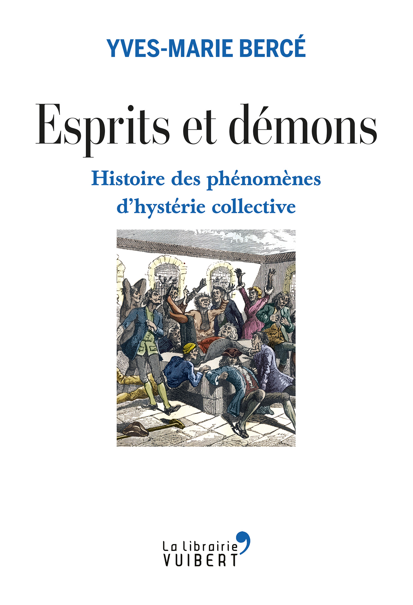 Esprits et démons, Histoire des phénomènes d'hystérie collective