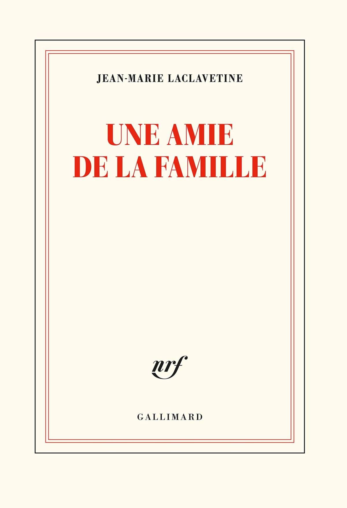 Une amie de la famille- Jean Marie Laclavetine