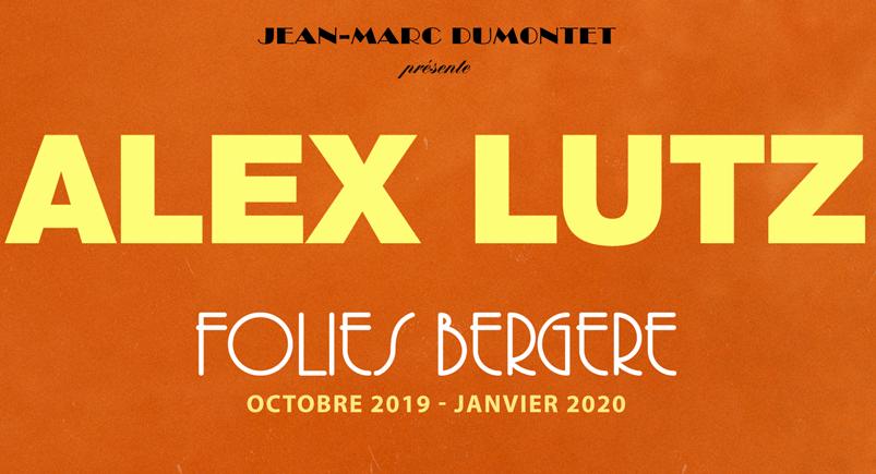 Alex Lutz aux Folies Bergères Les Folies Bergères