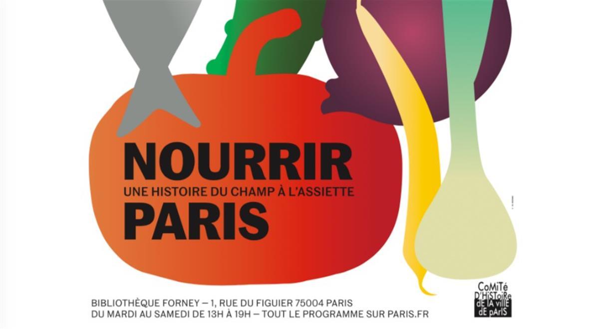 """Conférence autour de l'exposition """"Nourrir Paris"""" Médiathèque Jean-Pierre Melville"""