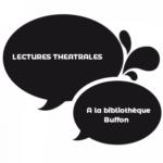 Lectures théâtrales Bibliothèque Buffon