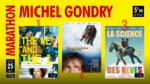 Marathon Michel Gondry Cinéma Le Brady