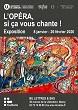 EXPOSITION L'OPÉRA SI CA VOUS CHANTE Nancy   2020-01-08