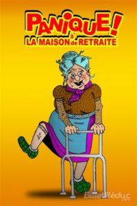 Le Troyes Fois Plus - Panique à la maison de retraite Troyes   2020-04-24