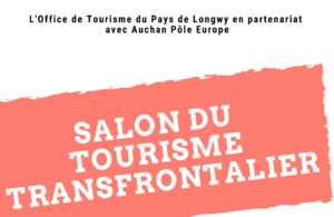 SALON DU TOURISME TRANSFRONTALIER Mont-Saint-Martin Meurthe-et-Moselle  2021-04-02